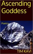 Ascending Goddess ebook by Tim Kavi