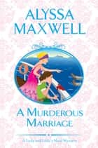 A Murderous Marriage ebook by Alyssa Maxwell