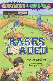 Raymond and Graham: Bases Loaded ebook by Mike Knudson,Steve Wilkinson