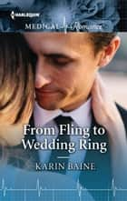 From Fling to Wedding Ring ebook by Karin Baine