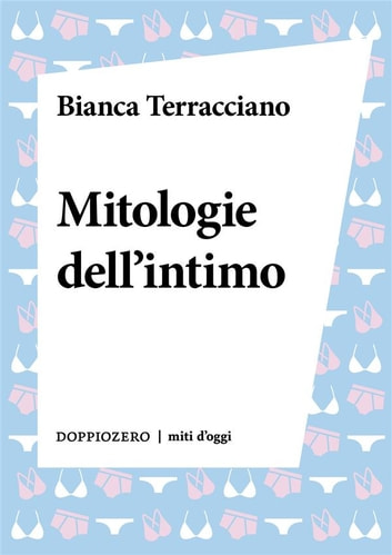 Mitologie dell'intimo eBook by Bianca Terracciano