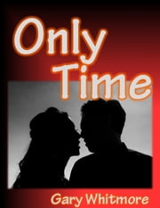 Only Time ebook by Gary Whitmore