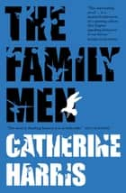 The Family Men ebook by Catherine Harris