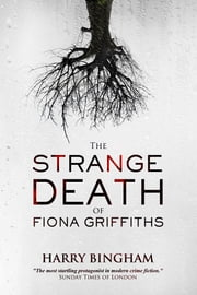 The Strange Death of Fiona Griffiths ebook by Harry Bingham