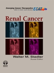 Renal Cancer - ECT ebook by Walter M. Stadler, MD,Jame Abraham, MD, FACP