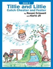 Tillie and Lillie Catch Chester and Fester ebook by Reneé Criswell, Karie Jil