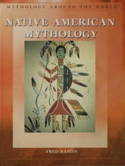 Native American Mythology ebook by Ramen, Fred