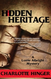 Hidden Heritage - A Lottie Albright Mystery ebook by Charlotte Hinger