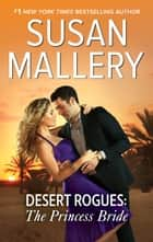 Desert Rogues - The Princess Bride ebook by SUSAN MALLERY