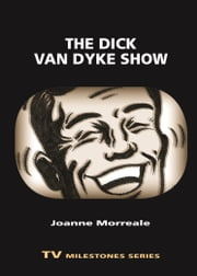 The Dick Van Dyke Show ebook by Joanne Morreale