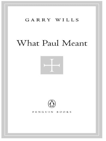 What Paul Meant ebook by Garry Wills