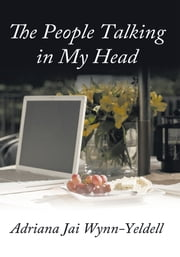 The People Talking in My Head ebook by Adriana Jai Wynn-Yeldell