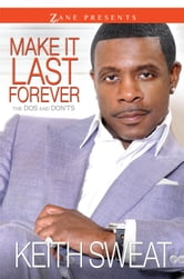 Make It Last Forever - The Dos and Don'ts ebook by Keith Sweat