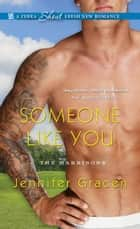 Someone Like You ebook by Jennifer Gracen