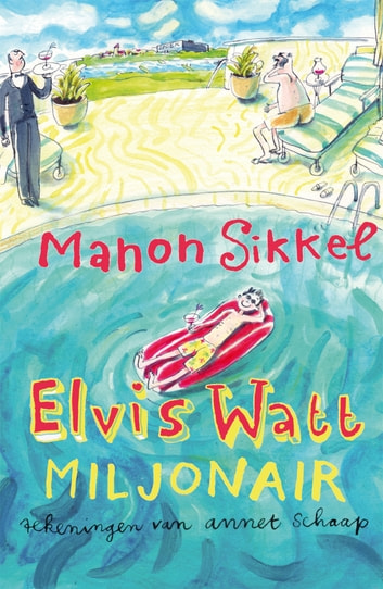 Elvis Watt, miljonair ebook by Manon Sikkel