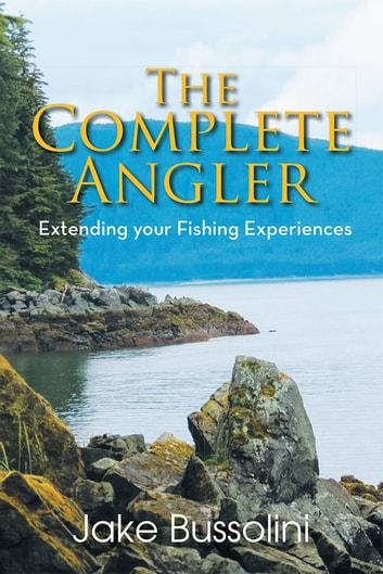 The Complete Angler Ebook By Jake Bussolini 9781491863183