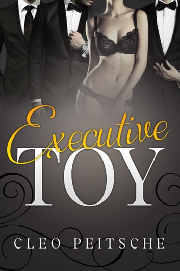 Executive Toy ebook by Cleo Peitsche