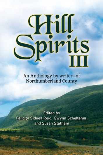 Hill Spirits III - An Anthology by writers of Northumberland County ebook by Spirit of the Hills Writers