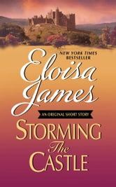 Storming the Castle: An Original Short Story with Bonus Content ebook by Eloisa James