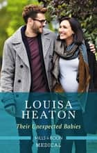 Their Unexpected Babies ebook by Louisa Heaton