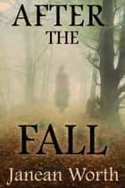 After the Fall ebook by Janean Worth