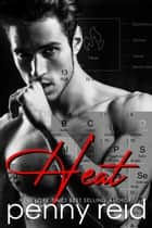 Heat - Forbidden New Adult Romance ebook by Penny Reid