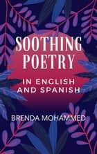 Soothing Poems in English and Spanish ebook by Brenda Mohammed
