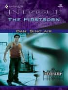 The Firstborn ebook by Dani Sinclair