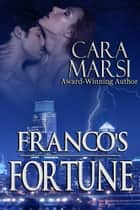 Franco's Fortune (Redemption Book 2) - Romantic Suspense ebook by Cara Marsi