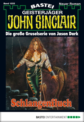 John Sinclair - Folge 1033 - Schlangenfluch ebook by Jason Dark