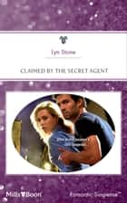 Claimed By The Secret Agent ebook by Lyn Stone