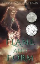 Flame and Form (Draghans of Firiehn Book 1) ebook by Jenna Elizabeth Johnson
