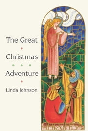 The Great Christmas Adventure ebook by Linda Johnson