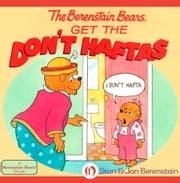 The Berenstain Bears Get the Don't Haftas ebook by Stan Berenstain,Jan Berenstain