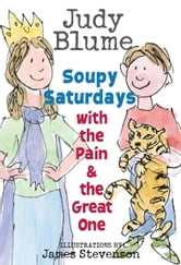 Soupy Saturdays with the Pain and the Great One ebook by Judy Blume