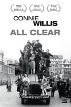 All Clear - Blitz, T2 ebook by Connie Willis, Isabelle Crouzet, Joelle Wintrebert