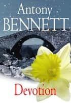 Devotion ebook by Antony Bennett