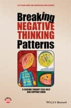 Breaking Negative Thinking Patterns ebook by Gitta Jacob,Hannie van Genderen,Laura Seebauer
