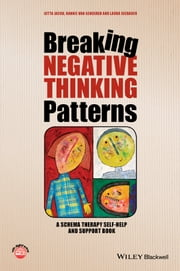 Breaking Negative Thinking Patterns - A Schema Therapy Self-Help and Support Book ebook by Gitta Jacob,Hannie van Genderen,Laura Seebauer