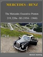 Mercedes-Benz executive ponton with buyer's guide and chassis number/data card explanation - From the 219 Sedan to the 220SE Cabriolet ebook by Bernd S. Koehling