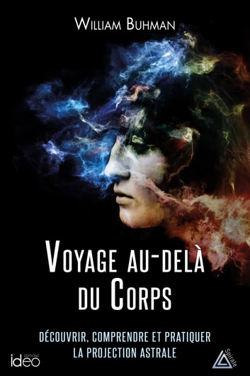 Voyage au-delà du corps eBook by William Buhlman