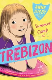 Summer Camp at Trebizon ebook by Anne Digby