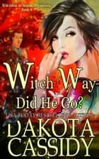 Witch Way Did He Go? - Witchless in Seattle Mysteries, #8 ebook by