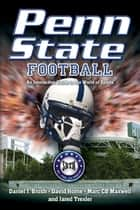 Penn State Football - An Interactive Guide to the World of Sports ebook by Daniel Brush, David Horne, Marc Maxwell,...