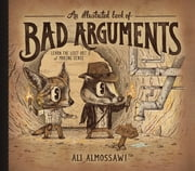 An Illustrated Book of Bad Arguments ebook by Ali Almossawi, Alejandro Giraldo