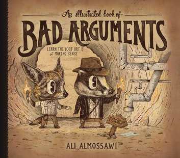 An Illustrated Book of Bad Arguments eBook by Ali Almossawi