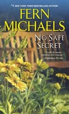 No Safe Secret 電子書籍 by Fern Michaels