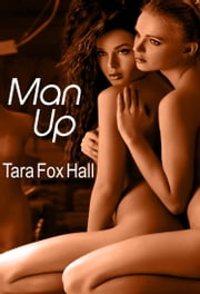 Man Up ebook by Tara Fox Hall