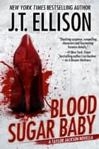 Blood Sugar Baby - a Taylor Jackson Novella ebook by