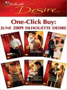 One-Click Buy: June 2009 Silhouette Desire - The Bride Hunter\Seduced into a Paper Marriage\Wyoming Wedding\The Prodigal Prince's Seduction\Valente's Baby\Bedded by Blackmail ebook by Ann Major, Maureen Child, Sara Orwig,...